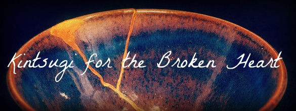 Kintsugi for the Broken Heart