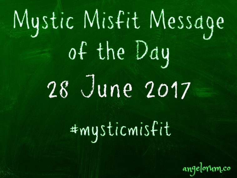 mystic misfit message 28 june